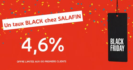 Profitez du Taux Black Friday Salafin pour vos projets